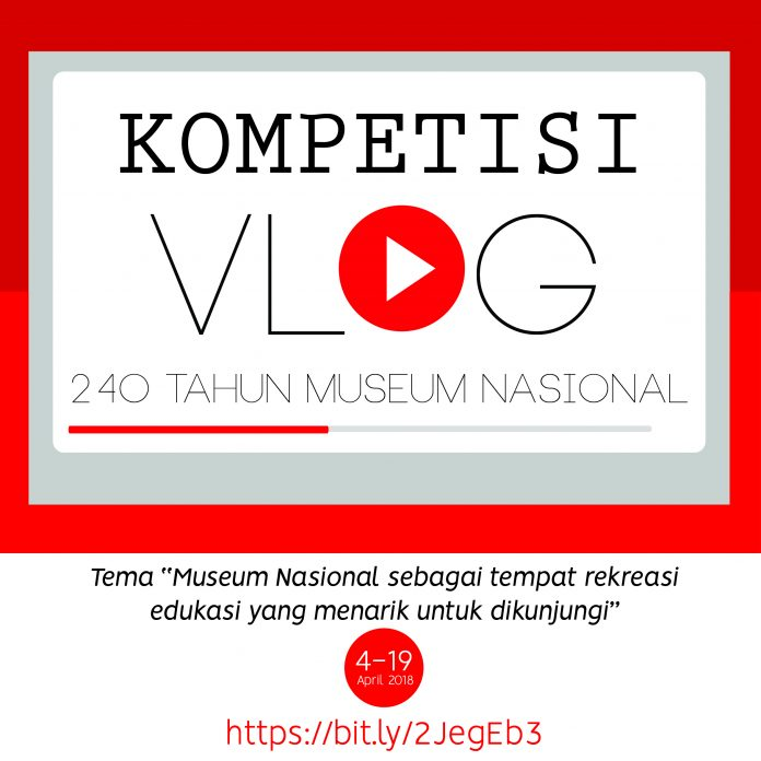Kompetisi Vlog, 240 tahun Museum Nasional